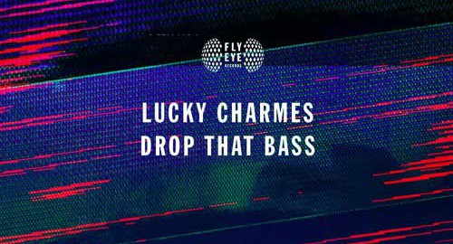 Lucky Charmes - Drop That Bass (single artwork cover)