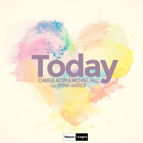 Charlie Atom & Michael Fall - Today ft. Emma Harrop (single artwork cover)