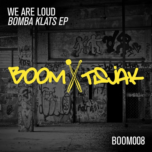 We Are Loud - Boom Klats (EP artwork cover)
